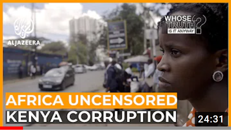 Africa Uncensored: Kenya Corruption title from Al Jazeera. Woman's face on right hand of screen looking to the left with a sad expression, with street in the background.