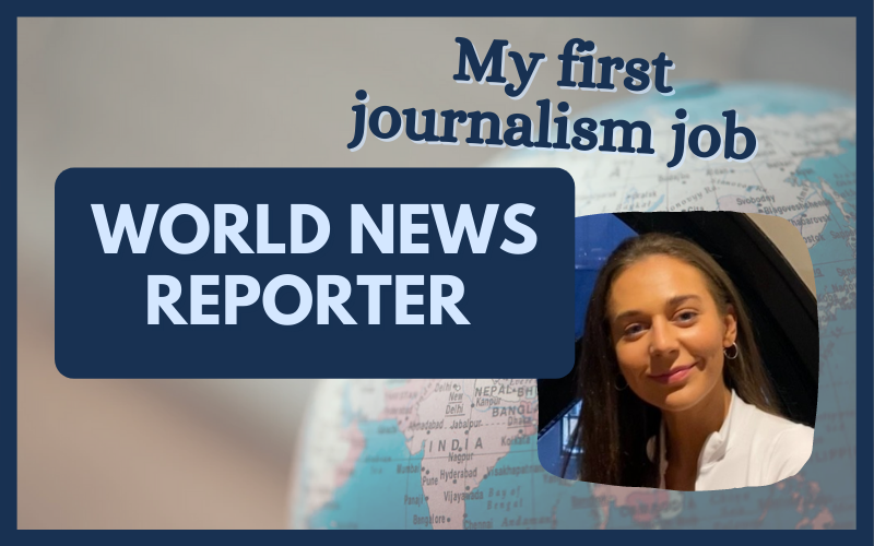 My first journalism job: world news reporter graphic, with photo of Olivia Burke on the right