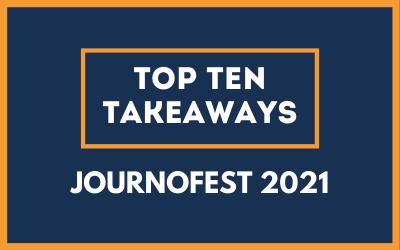 Top ten takeaways from JournoFest 2021