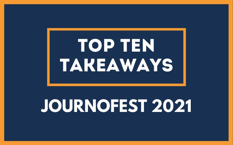 Top ten takeaways from JournoFest 2021 graphic on dark blue background