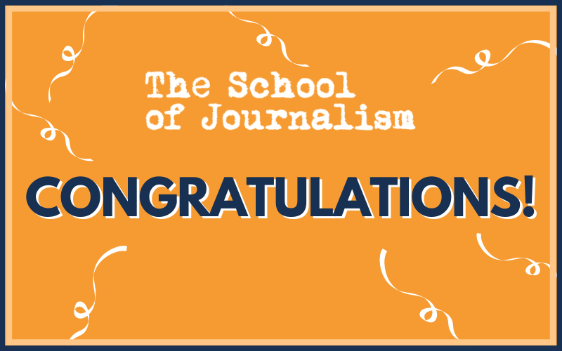 Congratulations graphic, with School of Journalism logo at the top and an orange background